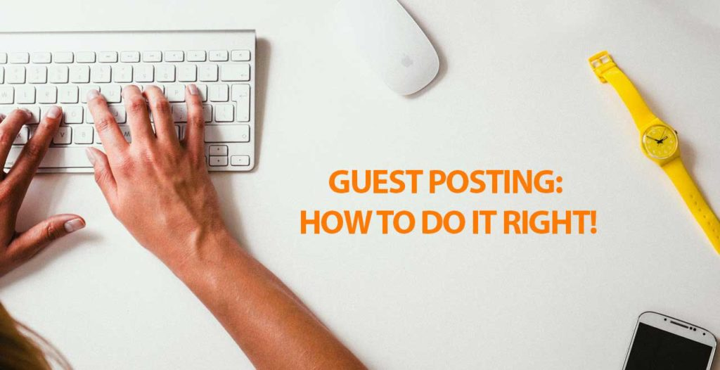 Guest Posting: How To Do It Right!
